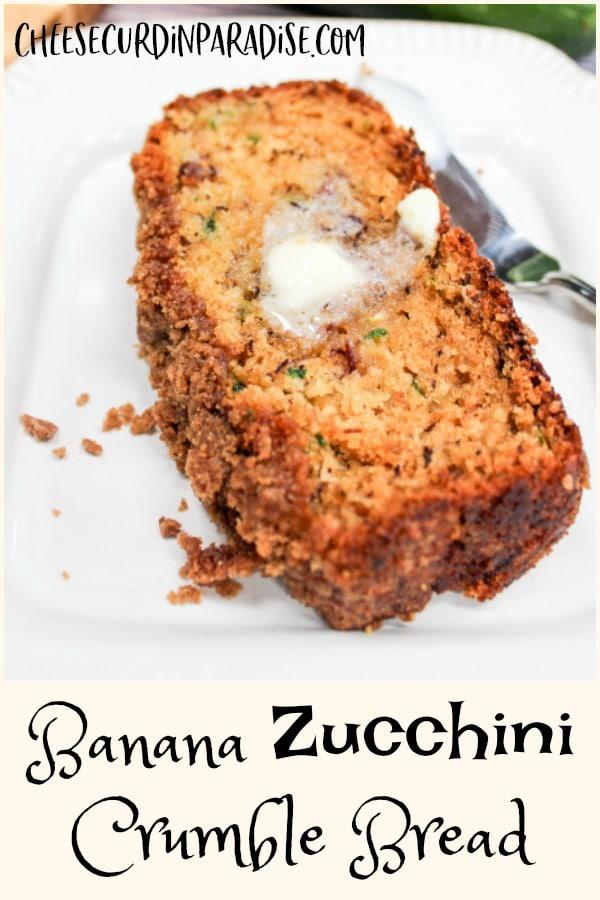 Banana Zucchini Crumble Bread on a plate