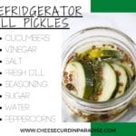 sliced easy refrigerator dill pickles in an unsealed glass jar